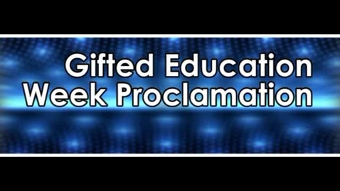 Thumbnail for entry Gifted Education Week Proclamation Signing