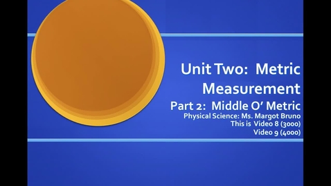 Thumbnail for entry Video 8 (3000) and Video 9 (4000) Metric Prefixes & English Customary Units; Unit 2, Metric Measurement, Part 2