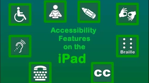 Thumbnail for entry iPad Accessibility Features