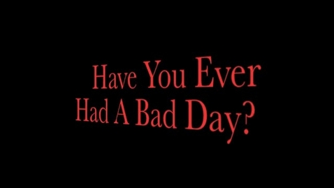 Thumbnail for entry A Bad Day
