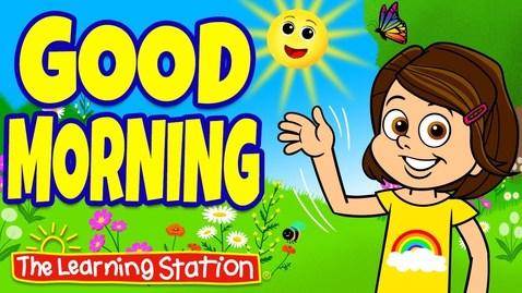 Thumbnail for entry Good Morning Song ♫ Brain Breaks for Children ♫ Action Songs  ♫ Kids Songs ♫ The Learning Station