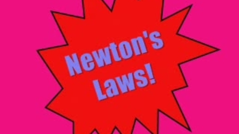 Thumbnail for entry Newton's Laws!
