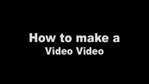 Thumbnail for entry How to make a video