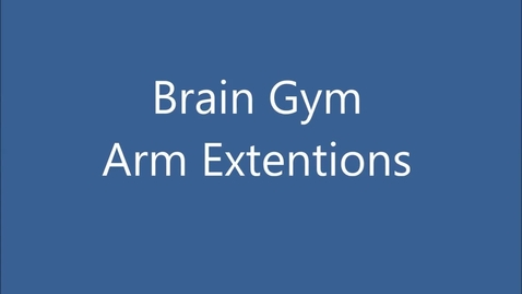 Thumbnail for entry Brain Gym - Arm Extensions