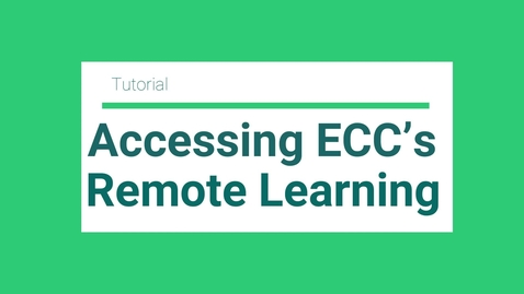 Thumbnail for entry Accessing ECC's Virtual Learning