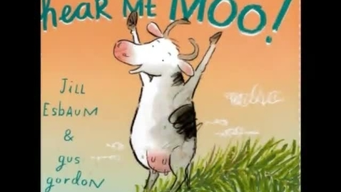 Thumbnail for entry I am Cow, Hear Me Moo! by Jill Esbaum