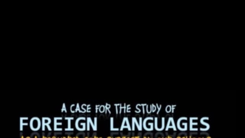 Thumbnail for entry Foreign Language Study Benefits