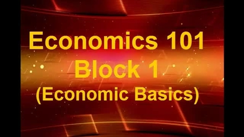Thumbnail for entry Econ 101 Block 1