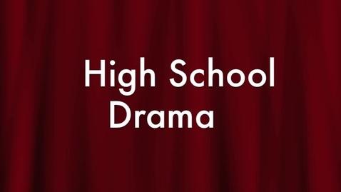 Thumbnail for entry High School Drama