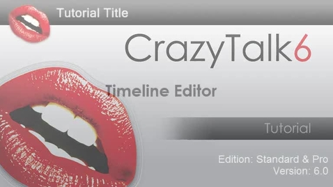 Thumbnail for entry CrazyTalk6 Tutorial - Timeline Editor