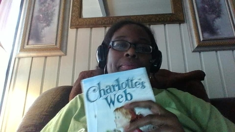 Thumbnail for entry Cheri Goosby - Video Recording - Tue May 05 2020 - Charlotte's Web Chapter 11