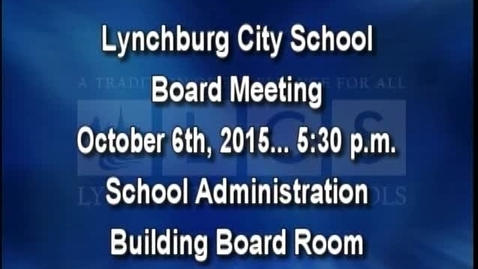 Thumbnail for entry October 6th, 2015 LCS Board Meeting