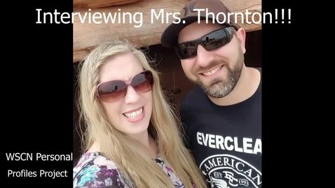 Thumbnail for entry Mrs. Thorton - Personal Profile (PTV 2 - Mady)