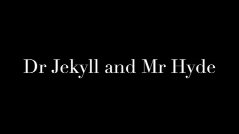 Thumbnail for entry Dr Jekyll and Mr Hyde
