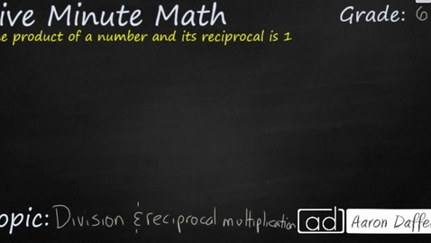 Thumbnail for entry 6th Grade Math Division and Reciprocal Multiplication