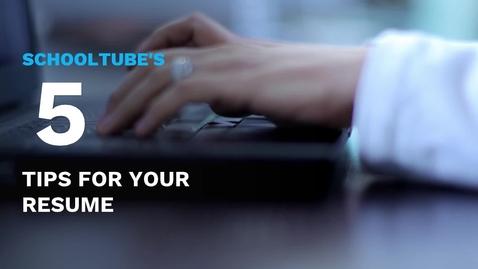 Thumbnail for entry SchoolTube's 5 Tips for Your Resume