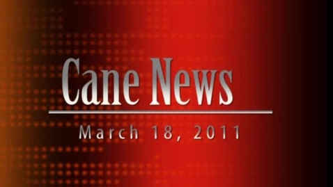 Thumbnail for entry CaneNews 3-18-11