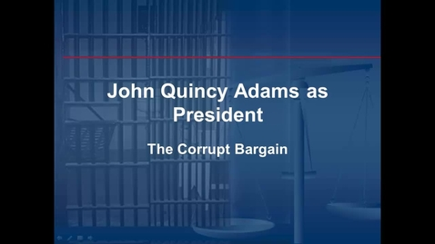 Thumbnail for entry John Quincy Adams and the Corrupt Bargain