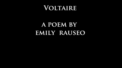 Thumbnail for entry Voltaire: A Poem by Emily Rauseo
