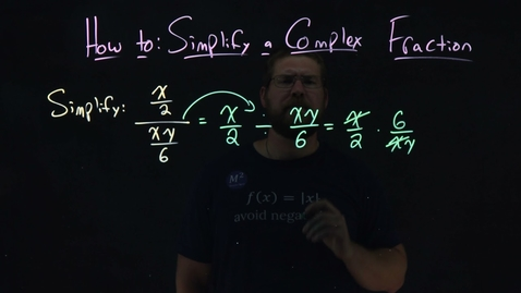 Thumbnail for entry How to Simplify a Complex Fraction | x/2÷(xy/6) | Minute Math