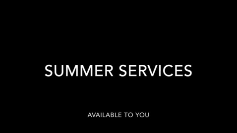 Thumbnail for entry Summer Student Services