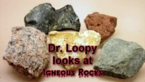 Thumbnail for entry A Dr. Loopy short. Igneous Rocks