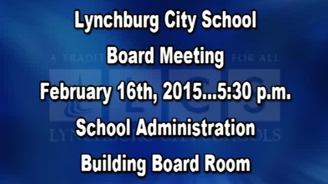 Thumbnail for entry  February 16th, 2016 LCS Board Meeting
