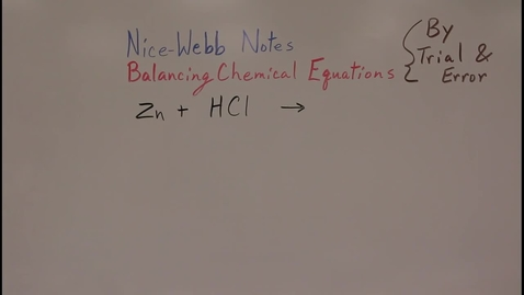 Thumbnail for entry Balancing Chemical Equations by Trial & Error