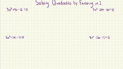 Thumbnail for entry Solving Quadratics by Factoring pt. 2