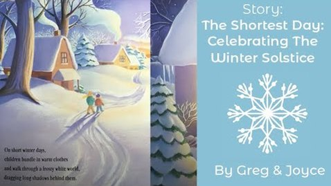 Thumbnail for entry Story: The Shortest Day: Celebrating The Winter Solstice