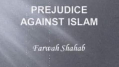 Thumbnail for entry Farwah-Prejudice Against Islam