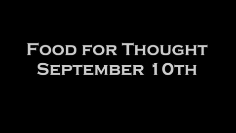 Thumbnail for entry Food for Thought September 10th