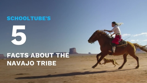 Thumbnail for entry SchoolTube's 5 Facts About the Navajo Tribe