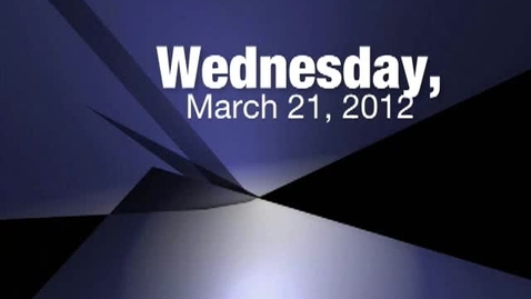 Thumbnail for entry Wednesday, March 21, 2012
