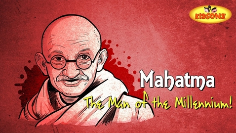 Thumbnail for entry The Story of Mahatma Gandhi   The Man of the Millennium   Father of Nation   KidsOne