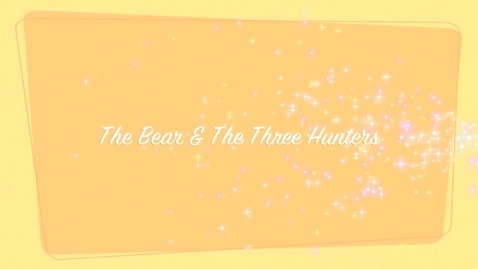 Thumbnail for entry The Three Hunters, a Bear, and Calvic, the Tour Guide