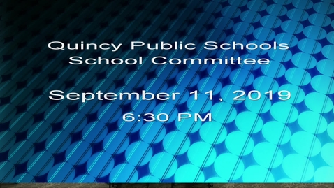 Thumbnail for entry Quincy School Committee of September 11 , 2019