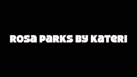 Thumbnail for entry Rosa Parks by Kateri