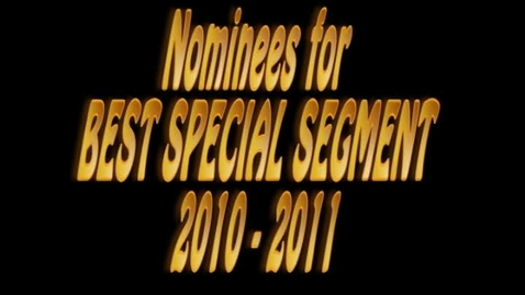 Thumbnail for entry Best Special Segments Nominees - WSCN 2010/2011