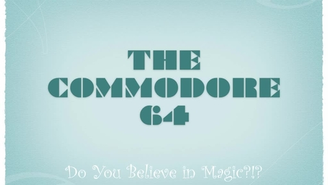 Thumbnail for entry The Commodore 64!!