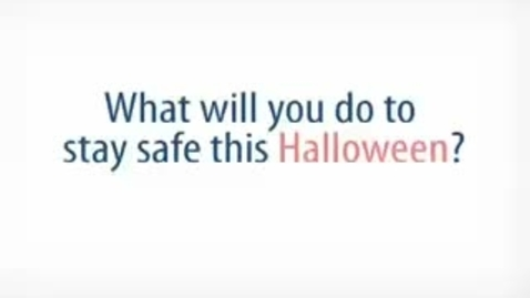 Thumbnail for entry Halloween Safety Tips - Be Safe