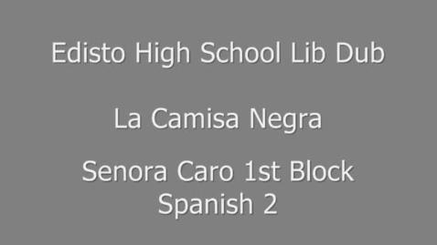 Thumbnail for entry Edisto High Lip Dub La Camisa Negra Spanish Block I