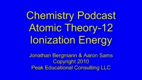 Thumbnail for entry Chem 2.12 Ionization Energy