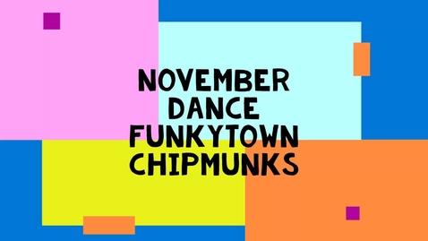 Thumbnail for entry November Dance - Funkytown Chipmunks.mp4