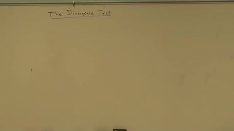 Thumbnail for entry 4.10 The Divergence Test.wmv