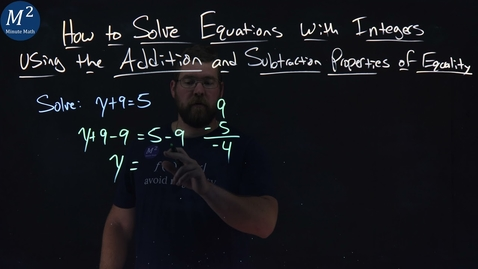 Thumbnail for entry Solve Equations with Integers Using the Addition and Subtraction Properties of Equality | y+9=5
