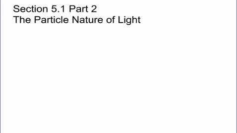 Thumbnail for entry Chemistry Section 5.1 Part 2