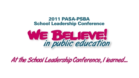 Thumbnail for entry PASA-PSBA School Leadership Conference: I learned