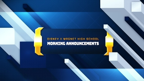 Thumbnail for entry Disney II Magnet High School: Morning Announcements-12.14.2020