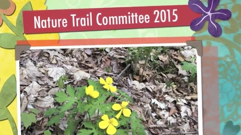 Thumbnail for entry Nature Trail Committee 2015